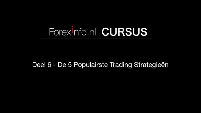Forex Cursus Deel 6 - De 5 Populairste Trading Strategieën