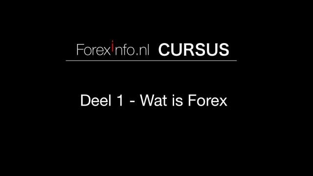 Forex Cursus Deel 1 - Wat is Forex